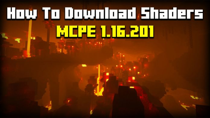 How To install shaders MCPE 1.16.201