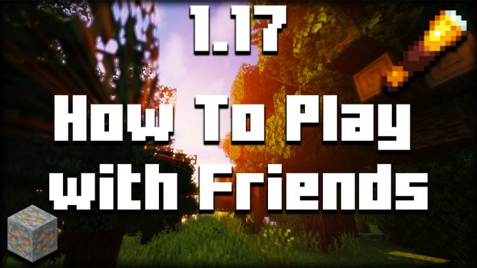 How To Play Minecraft 1.17 With Friends
