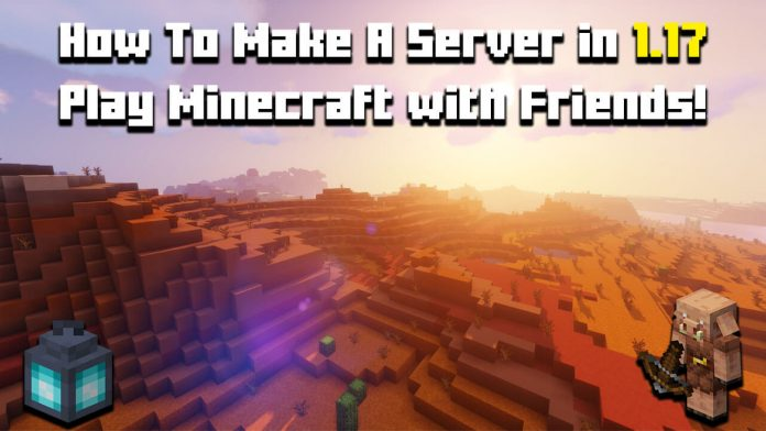 How To Make A Minecraft Server 1.17