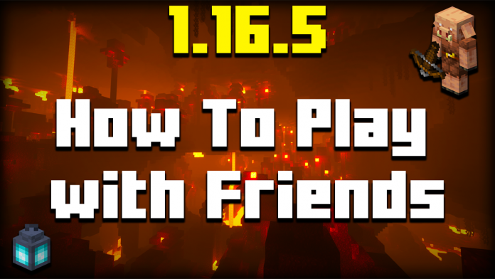 How To Play Minecraft 1.16.5 With Friends