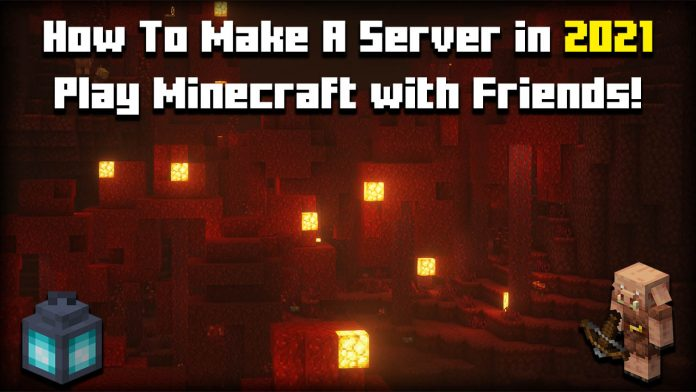 How To Make A Minecraft Server in 2021