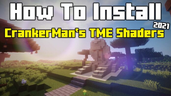 How To Install CrankerMan's TME Shaders 1.16.5