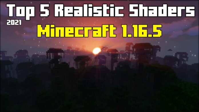 Top 5 Minecraft 1.16.5 Realistic Shaders