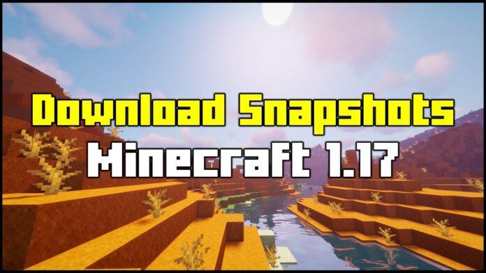 How To Download Minecraft 1.17 Snapshots