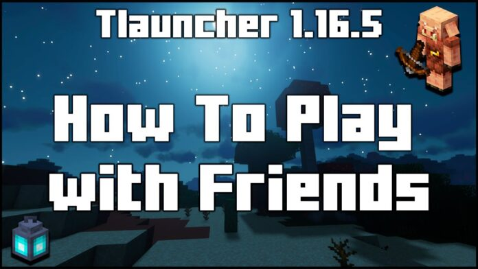 How To Play Tlauncher with Your Friends on PC