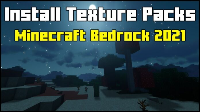 How To Install Texture Packs in Minecraft Bedrock Edition 2021