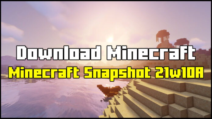 How To Download Minecraft Snapshot 21w10a