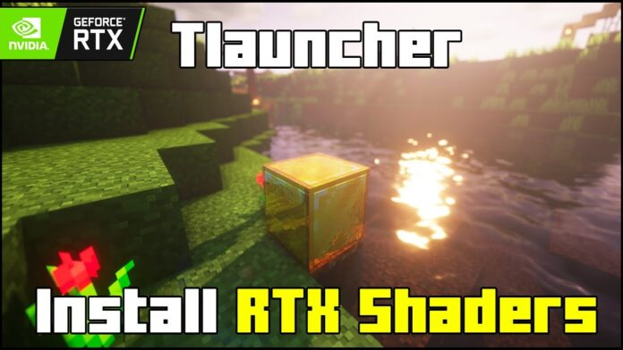 How To install RTX Shaders in Tlauncher