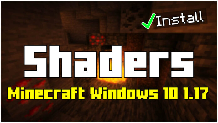 How To install shaders minecraft windows 10 1.17