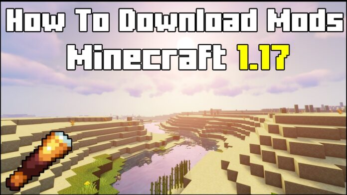 How To Download & Install Mods for Minecraft 1.17