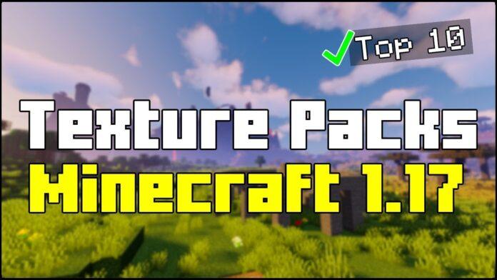 Top 10 Texture Packs Minecraft 1.17