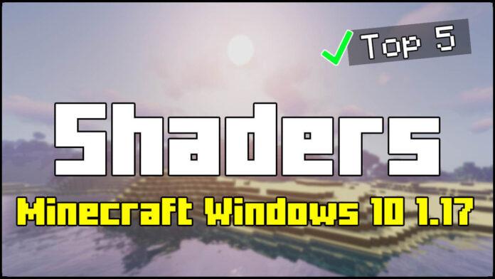 Top 5 Minecraft Windows 10 Edition 1.17 Shaders