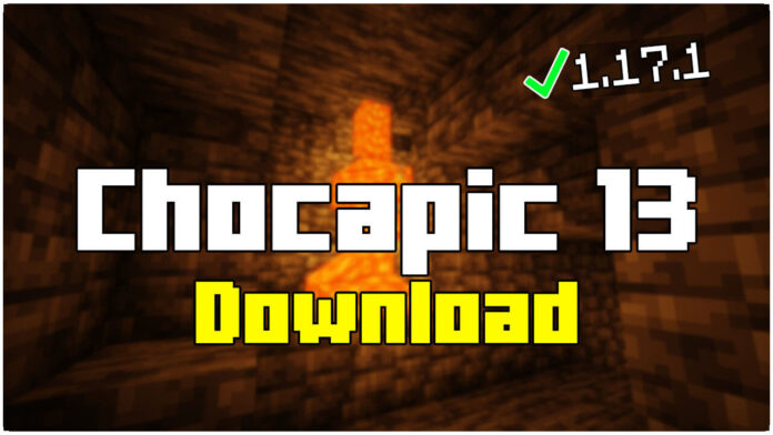 How To Download Chocapic 13 1.17.1