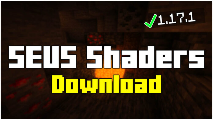 How To Download SEUS in Minecraft 1.17.1