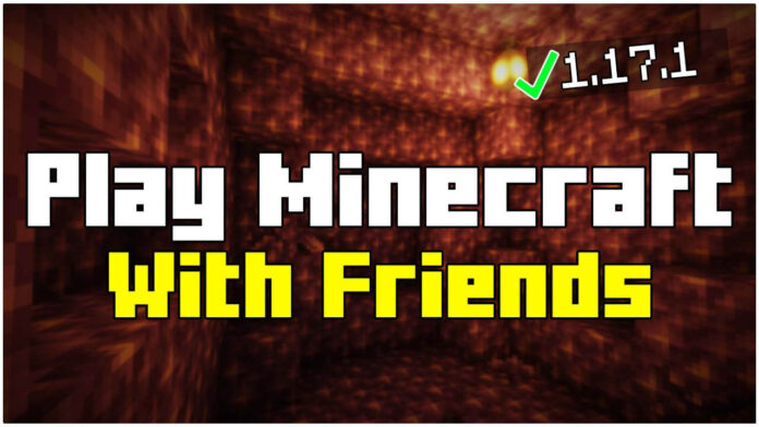 How To Play Minecraft 1.17.1 with Your Friends on PC