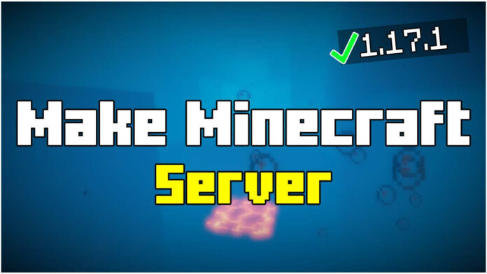How To Make A Minecraft Server in 1.17.1 for Free