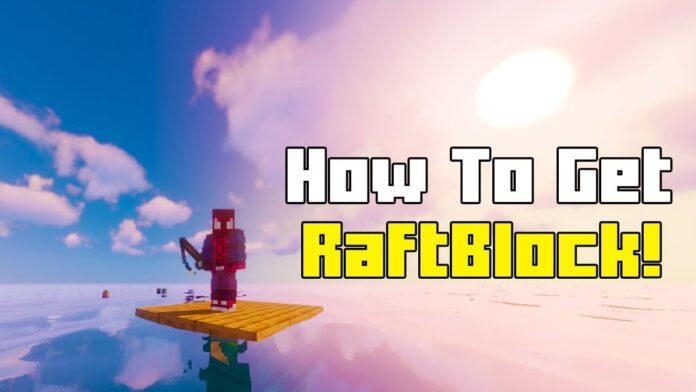 How To Download RaftBlock in Minecraft 1.17.1