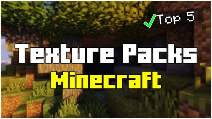 Top 5 Best Texture Packs for Minecraft 1.17.1